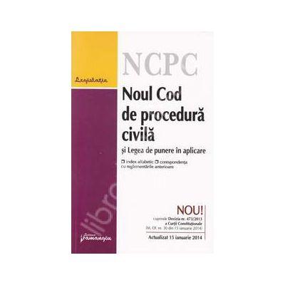 Noul cod de procedura civila si Legea de punere in aplicare. Actualizat la 15 ianuarie 2014
