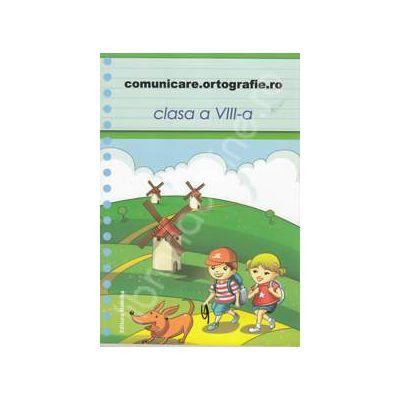 Comunicare. Ortografie.ro 2013-2014, clasa a VIII-a