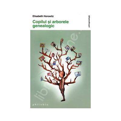 Copilul si arborele genealogic (Elisabeth Horowitz)
