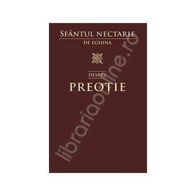 Despre preotie - Traducere din limba neogreaca de Parascheva Grigoriu
