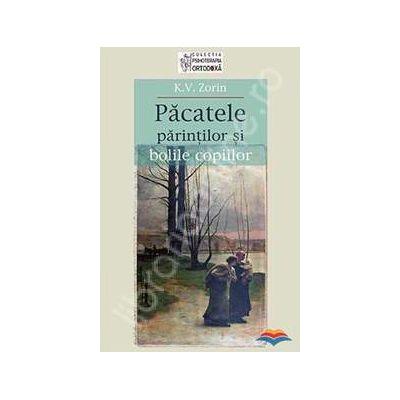 Pacatele parintilor si bolile copiilor (Traducere din limba rusa de Adrian si Xenia Tanasescu-Vlas)