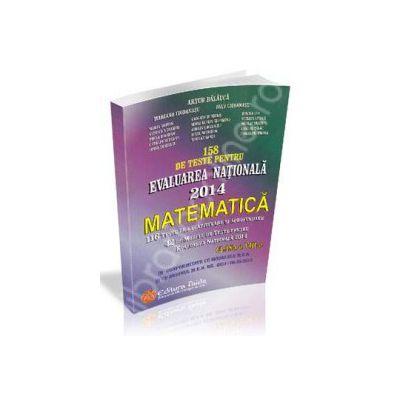 158 de teste pentru Evaluarea nationala 2014. Matematica clasa a VIII-a (Artur Balauca)