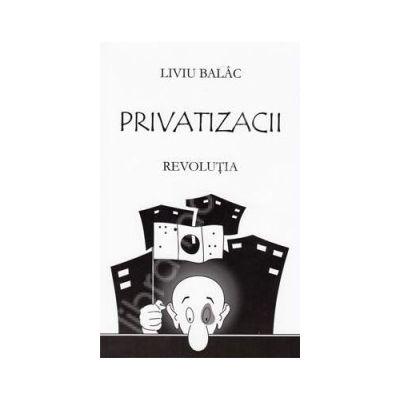 Privatizacii. Revolutia