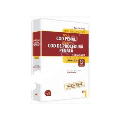 Noul Cod penal si Noul Cod de procedura penala. Legislatie consolidata - Actualizata 10 februarie 2014