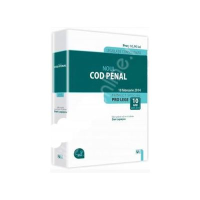 Noul Cod penal. Legislatie consolidata - Actualizat la 10 februarie 2014