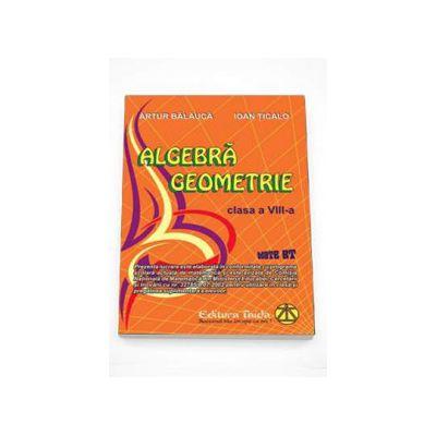 Auxiliar de Algebra si Geometrie pentru Clasa a VIII-a (Editia 2008)