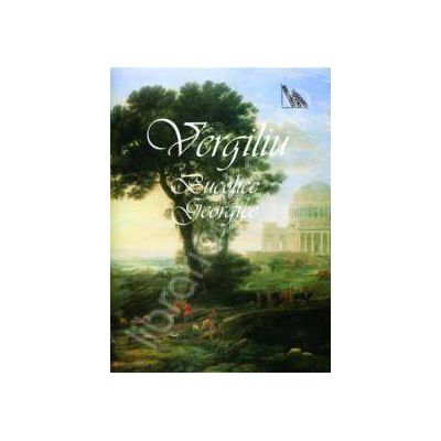 Publius Vergilius Maro, Bucolice - Georgice