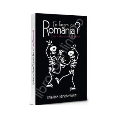 Ce facem cu Romania? Cititorii in dialog cu Cristina Nemerovschi