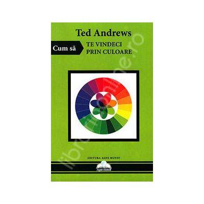 Ted Andrews, Cum sa te vindeci prin culoare