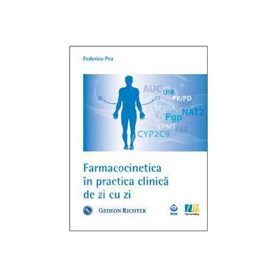 Farmacocinetica in practica clinica de zi cu zi (Federico Pea)