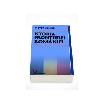 Istoria frontierei Romaniei (Victor Aelenei)