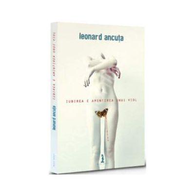 Iubirea e amintirea unui viol (Leonard Ancuta)
