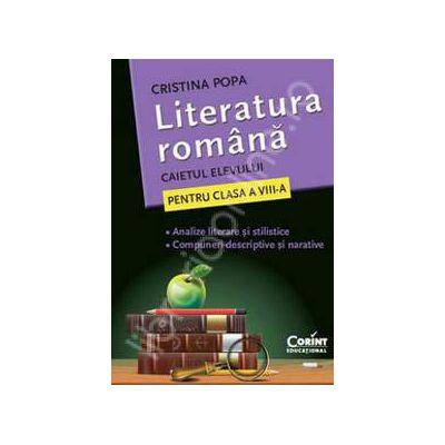 Literatura Romana. Caietul elevului pentru clasa a VIII-a - Cristina Popa