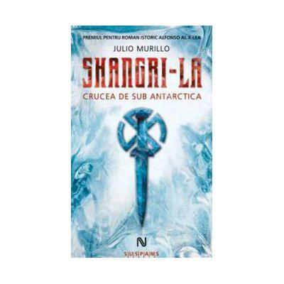 Shangri-La. Crucea de sub Antartica