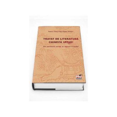Tratatul de literatura chineza veche. Din pavilionul secret al oglinzii scrisului