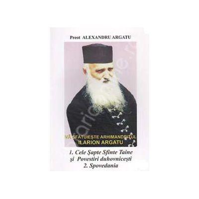 Va sfatuieste Arhimandritul Ilarion Argatu: Cele Sapte Sfinte Taine si Povestiri duhovnicesti; Spovedania