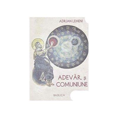Adevar si comuniune (Adrian Lemeni)