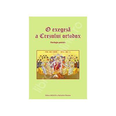 O exegeza a Crezului ortodox. Florilegiu patristic