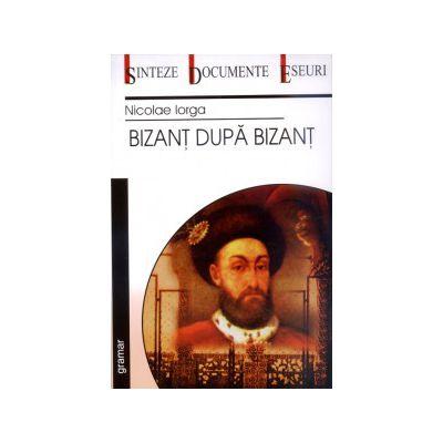 Bizant dupa Bizant ( Iorga Nicolae)