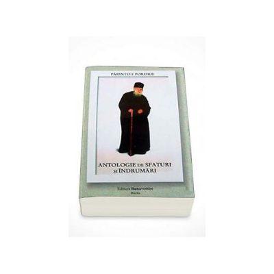 Parintele Porfirie - Antologie de sfaturi si indrumari