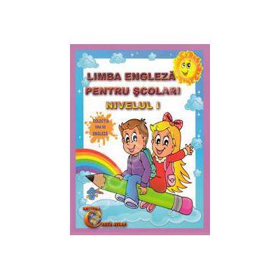 Limba engleza pentru scolari. Nivelul I