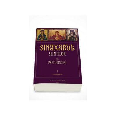 Sinaxarul sfintilor de pretutindeni. Volumul I : Septembrie - Februarie. Editia a II-a