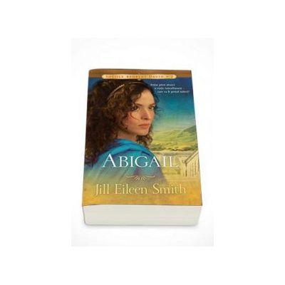 Abigail - Sotiile regelui David. Volumul 2