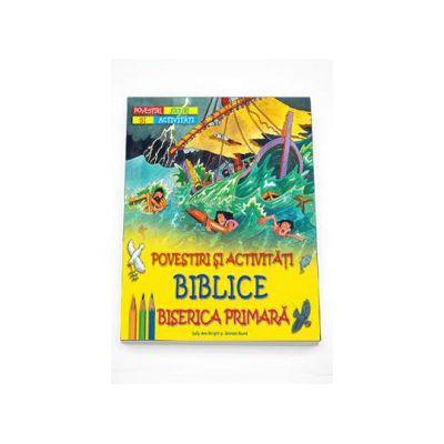 Povestiri si activitati biblice: Biserica primara (Sally Ann Wright)