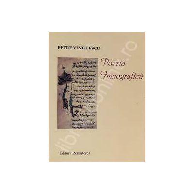 Poezia imnografica din cartile de ritual si cantarea bisericeasca. Editia a II-a
