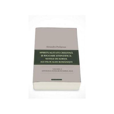Spiritualitate crestina si rigoare stiintifica: notele de subsol ale filocaliei romanesti. Volumul II