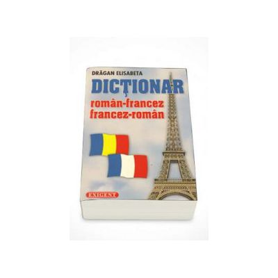 Dictionar roman-francez / francez-roman (24.000 de cuvinte)