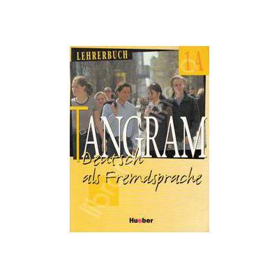 Tangram 1A. Lehrerbuch. Manualul profesorului pentru limba germana clasa a IX-a (Limba a III-a)