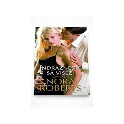 Nora Roberts, Indrazneste sa visezi
