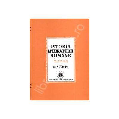 George Calinescu, ISTORIA LITERATURII ROMANE. De la origini pana in prezent