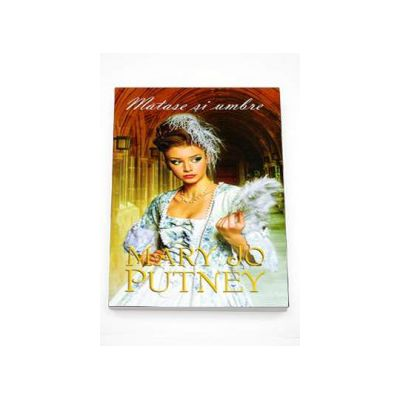 Mary Jo Putney, Matase si umbre