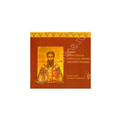 Slujba Paraclisului Sfantului Ierarh Grigorie Palama (CD Audio)