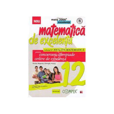 Matematica de excelenta, pentru concursuri, olimpiade si centrele de excelenta, clasa a XII-a, ANALIZA MATEMATICA. Volumul II
