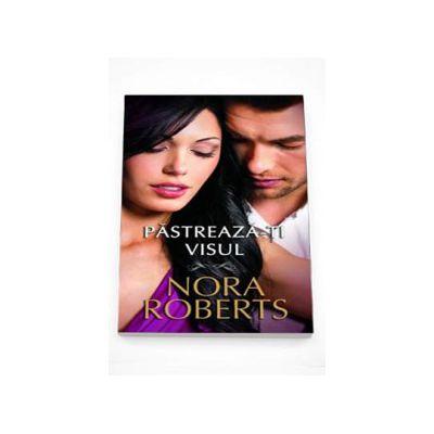 Nora Roberts, Pastreaza-ti visul