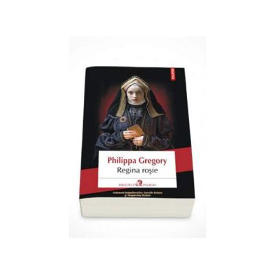 Regina rosie. Editie 2014 (Philippa Gregory)