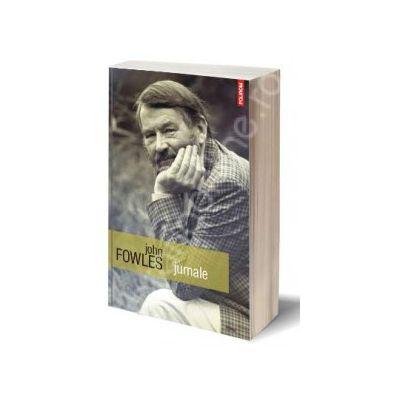 John Fowles, Jurnale - Traducere din limba engleza si note de Radu Pavel Gheo