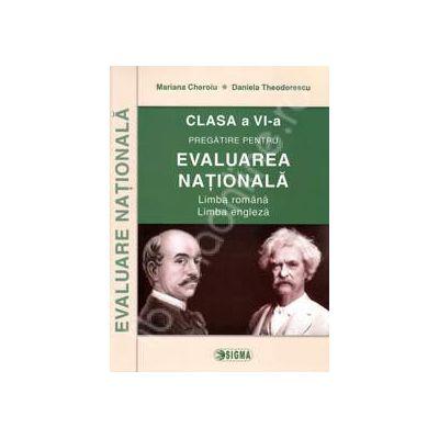 Pregatirea pentru Evaluarea nationala. Limba romana - Limba engleza clasa VI-a