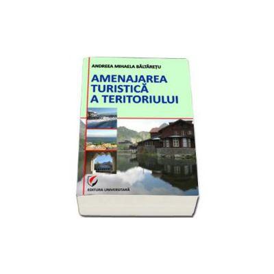 Amenajarea turistica a teritoriului (Andreea-Mihaela Baltaretu)