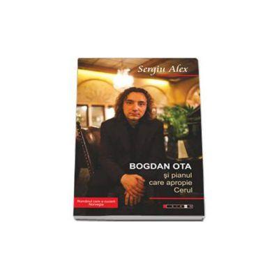Bogdan Ota si pianul care apropie Cerul (Romanul care a cucerit Norvegia)