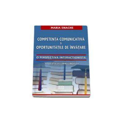 Competenta comunicativa si oportunitatile de invatare. O perspectiva interactionista (aplicatii la limba engleza)