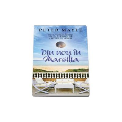 Din nou in Marsilia (Peter Mayle)
