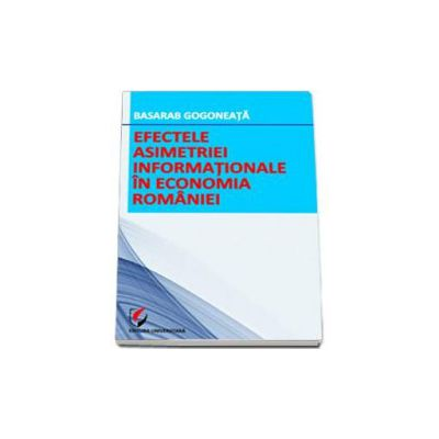 Efectele asimetriei informationale in economia Romaniei