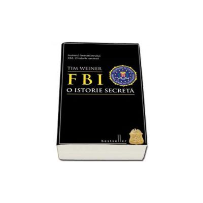 FBI. O istorie secreta (Tim Weiner)