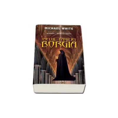 Inelul familiei Borgia (Michael White)