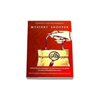 MYSTERY SHOPPER - Tot ce trebuie sa stii pentru a fi un bun client sub acoperire sau misterios!