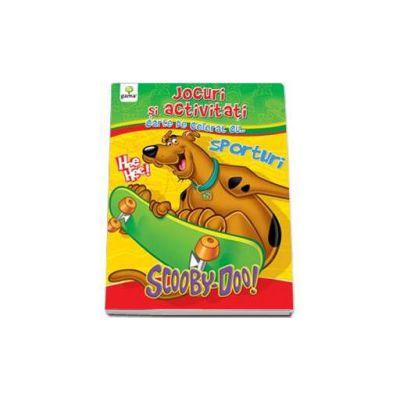 Scooby-Doo. Jocuri si activitati cu... sporturi